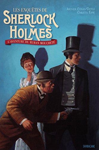 Les enquêtes de Sherlock Holmes (1) : L'aventure du ruban moucheté