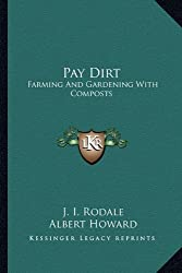 Pay Dirt: Farming and Gardening with Composts