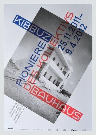 Bauhaus Dessau Kibbuz und Bauhaus - Pioniere des Kollektivs 2011 Poster Bild Kunstdruck im Alurahmen...