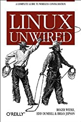 Linux Unwired 1st edition by Roger Weeks, Edd Dumbill, Brian Jepson (2004) Taschenbuch