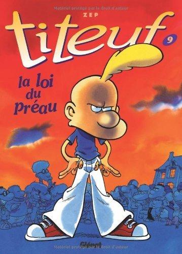 Titeuf: LA Loi Du Preau (French Edition) GLENAT Edition by Zep (2002) Hardcover