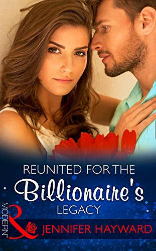 reunited-for-the-billionaires-legacy-mills-boon-modern-the-tenacious-tycoons-book-2