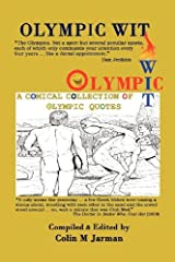 Olympic Wit - 800 Humorous Quotes about the Olympic Games (2012-04-09) Paperback
