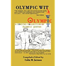 Olympic Wit - 800 Humorous Quotes about the Olympic Games (2012-04-09)
