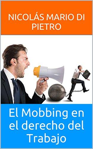 El Mobbing en el derecho del Trabajo