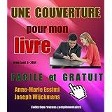 Une couverture pour mon livre: Facile et gratuit (Collection revenus complémentaires)