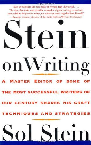 Stein On Writing: A Master Editor of Some of the Most Successful Writers of Our Century Shares His Craft Techniques and Strategies by Sol Stein (1995-11-15)