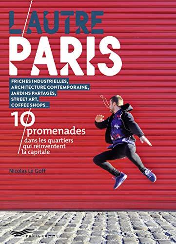 Download L'autre Paris – 10 promenades dans les quartiers qui bougent.