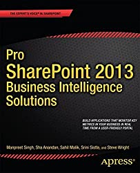 Pro SharePoint 2013 Business Intelligence Solutions (Professional Apress)