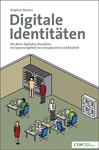 Archivierung Digitale (Digitale Identitäten: Der Kern digitalen Handelns im Spannungsfeld von Imagination und Realität)