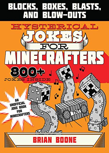 Hysterical Jokes for Minecrafters: Blocks, Boxes, Blasts, and Blow-Outs (English Edition) (Stand Up-video-spiel)