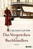 Das Versprechen des Buchhändlers: Roman von Jillian Cantor