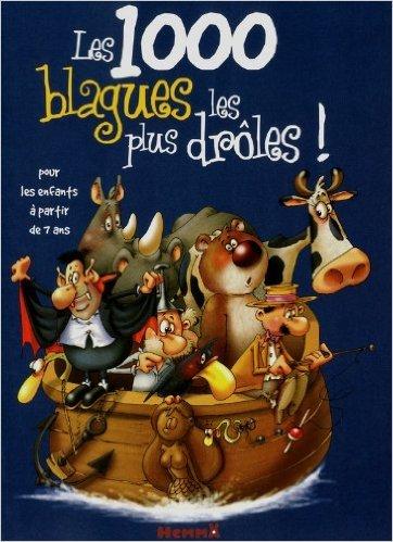 Les 1000 blagues les plus drôles ! (bateau) de Fabrice Lelarge,Nicolas Le bars (Illustrations),Francois Ruyer (Illustrations) ( 4 octobre 2012 )