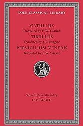 Catullus. Tibullus. Pervigilium Veneris (Loeb Classical Library 6): WITH Works AND Pervigilium Veneris