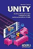 Unity. Guida pratica per creare videogiochi, app, realtà aumentata e virtuale