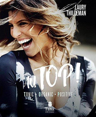 Au top ! Tonic - Organic - Positive par Laury THILLEMAN