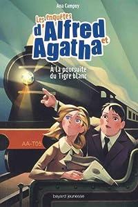 """Afficher """"Les enquêtes d'Alfred et Agatha n° 05 A la poursuite du Tigre blanc"""""""