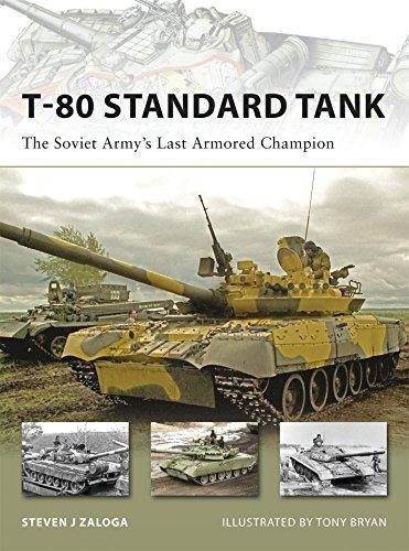 T-80 Standard Tank: The Soviet Army's Last Armored Champion (New Vanguard) by Steven J. Zaloga (2009-02-17)