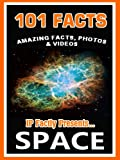 101 Facts... Space! Space Books for Kids. Amazing Facts, Photos & Video! (101 Space Facts for Kids Book 5)