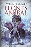 Los leones de Aníbal (Narrativas Históricas)