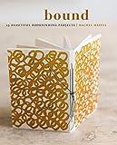 Bound: 15 beautiful bookbinding projects (English Edition)