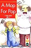 A Mop for Pop (Get Ready-Get Set-Read! (Paperback)) by Gina Erickson M.A. (1991-04-01)