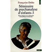 Séminaire de psychanalyse d'enfants, tome 3
