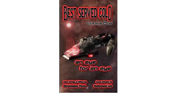 Best Served Cold: an Eye for an Eye