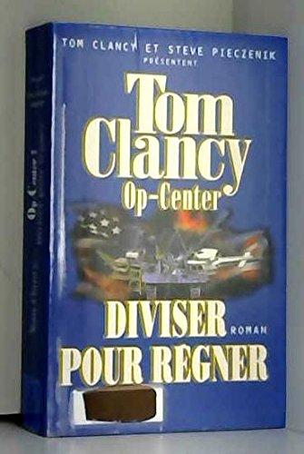 Diviser pour régner (Op-Center) par Tom Clancy, Steve Pieczenik, Jeff Rovin, Jean Bonnefoy (Relié)