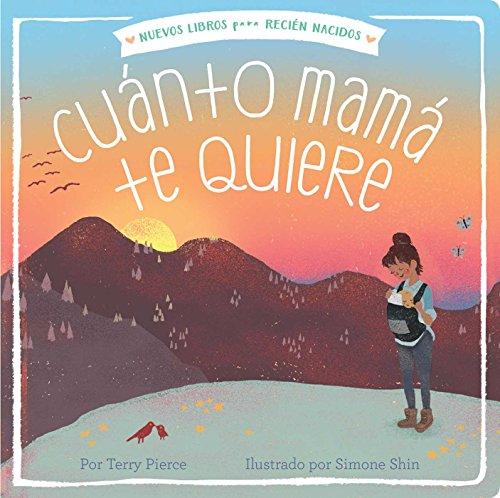 Cuánto mamá te quiere (Mama Loves You So) (New Books for Newborns) par Terry Pierce