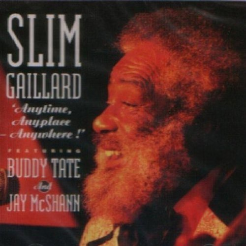 Anytime, Anyplace, Anywhere by Slim Gaillard (1996-04-02)