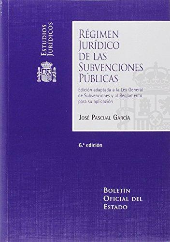 Régimen Jurídico de las Subvenciones Públicas (Estudios Jurídicos)