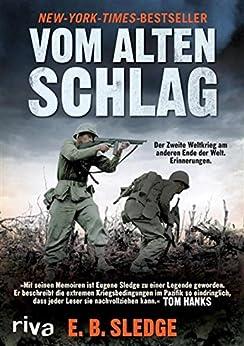 Vom alten Schlag: Der Zweite Weltkrieg am anderen Ende der Welt. Erinnerungen von [Sledge, E.B.]