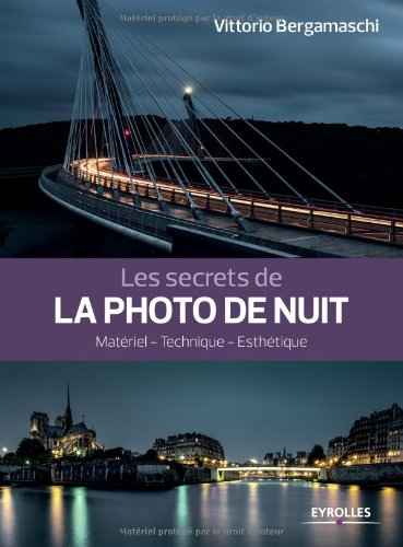 Les secrets de la photo de nuit: Matéri...