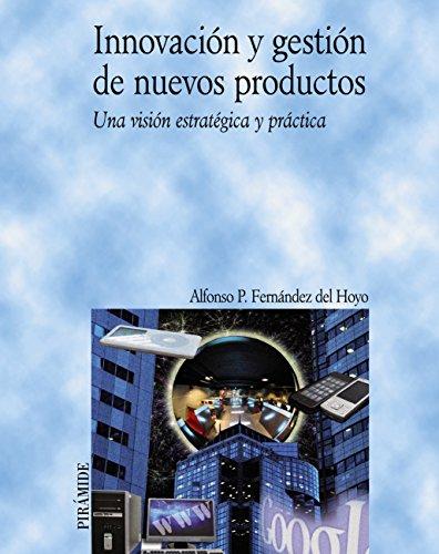 Innovación y gestión de nuevos productos (Economía Y Empresa) por Alfonso P. Fernández del Hoyo