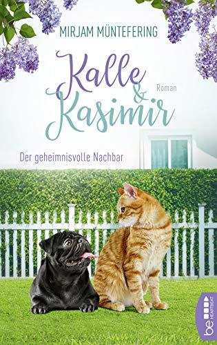 Kalle und Kasimir - Der geheimnisvolle Nachbar: Ein tierisches Abenteuer (Das tierische Detektiv-Duo 1)