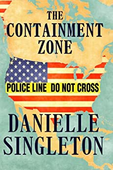 The Containment Zone by [Singleton, Danielle]