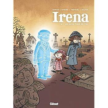 Irena - Tome 04: Je suis fier de toi