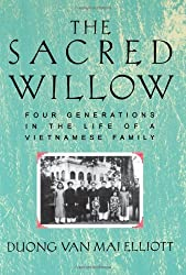 The Sacred Willow: Four Generations in the Life of a Vietnamese Family by Duong Van Mai Elliott (1999-04-08)