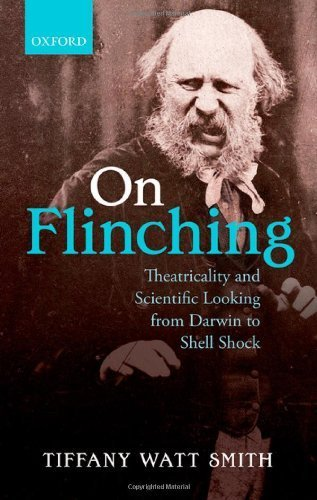 On Flinching: Theatricality and Scientific Looking from Darwin to Shell-Shock 1st edition by Watt-Smith, Tiffany (2014) Gebundene Ausgabe