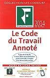 Code du travail annoté 2014 : A jour de la loi du 5 mars 2014 sur la formation professionnelle, l'emploi et la démocratie sociale