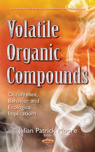 Volatile Organic Compounds: Occurrence, Behavior & Ecological Implications (Environmental Science, Engineering and Technology)