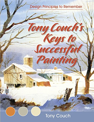Tony Couch's Keys to Successful Painting por Tony Couch