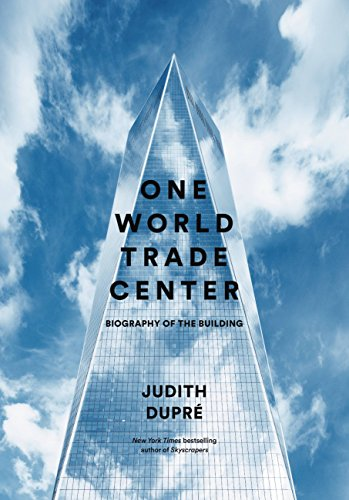 One World Trade Center: Biography of the Building (English Edition)