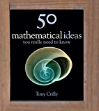 50 Maths Ideas You Really Need to Know (50 Ideas You Really Need to Know series) (English Edition)