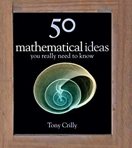 50 Maths Ideas You Really Need to Know (50 Ideas You Really Need to Know series) (English Edition) par [Crilly, Tony]