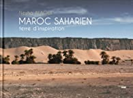 Maroc Saharien par Nezha Alaoui