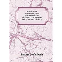Hoch- Und Niederdeutsches Wörterbuch Der Mittleren Und Neueren Zeit (German Edition)