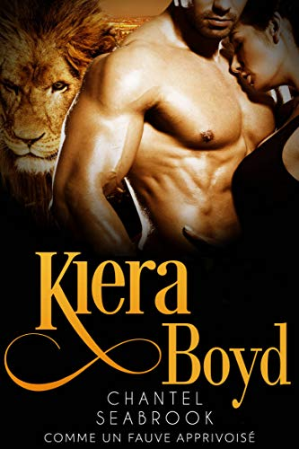 Kiera Boyd : comme un fauve apprivoisé par Chantel Seabrook