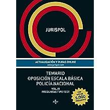 Temario Oposición Escala Básica Policía Nacional. Preguntas Tipo Test - Volumen III: 3 (Derecho - Práctica Jurídica)
